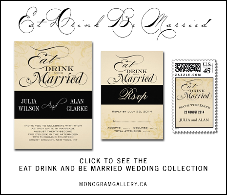 Eat Drink and Be Married Wedding Invitations by MonogramGallery.ca
